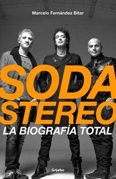SODA ESTEREO -LA BIOGRAFIA TOTAL-