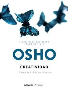 CREATIVIDAD -LIBERANDO LAS FUERZAS INTERNAS- (DEBOLSILLO CLAVE)