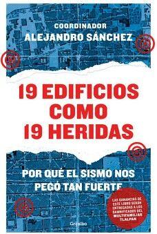 19 EDIFICIOS COMO 19 HERIDAS -POR QUE EL SISMO NOS PEGO TAN FUERT