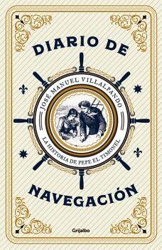 DIARIO DE NAVEGACION -LA HISTORIA DE PEPE EL TIMONEL-