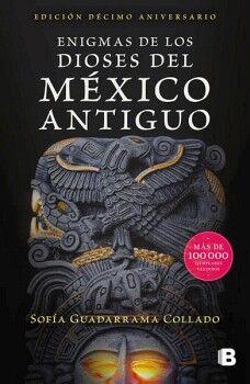 ENIGMAS DE LOS DIOSES DEL MEXICO ANTIGUO  (HISTORICA)