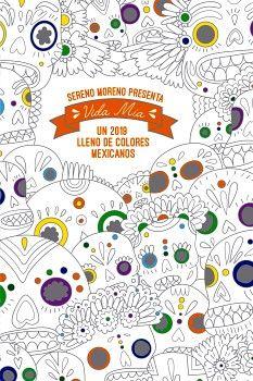 VIDA MIA -UN 2019 LLENO DE COLORES MEXICANOS- (LIBRO AGENDA)