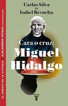 MIGUEL HIDALGO -CARA O CRUZ-