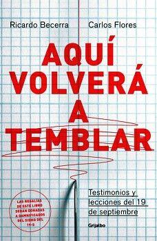 AQUI VOLVERA A TEMBLAR -TESTIMONIOS Y LECCIONES DEL 19 DE SEP.-