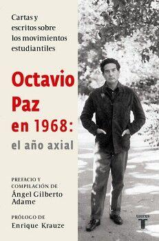 OCTAVIO PAZ EN 1968                       (EL AÑO AXIAL)