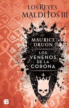 REYES MALDITOS III -LOS VENENOS DE LA CORONA-