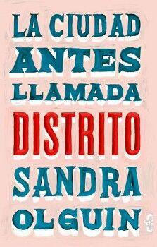 CIUDAD ANTES LLAMADA DISTRITO, LA