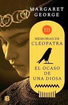 OCASO DE UNA DIOSA, EL -MEMORIAS DE CLEOPATRA III-
