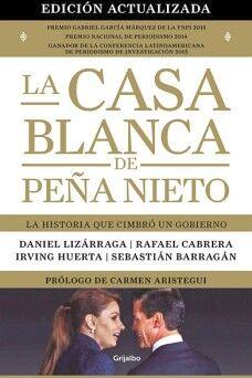CASA BLANCA DE PEÑA NIETO, LA        (ED. ACTUALIZADA)