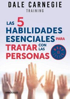 5 HABILIDADES ESENCIALES PARA TRATAR CON LAS PERSONAS (DEBOLSILLO