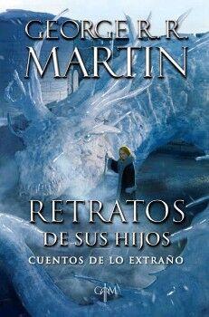 RETRATOS DE SUS HIJOS -CUENTOS DE LO EXTRAÑO- (GRRM)