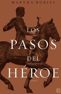 PASOS DEL HEROE, LOS -MEMORIA DE ALEJANDRO MAGNO- (NOFICCION)