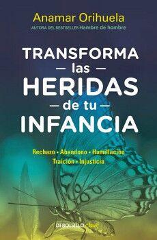 TRANSFORMA LAS HERIDAS DE TU INFANCIA     (DEBOLSILLO CLAVE)