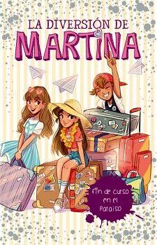 DIVERSION DE MARTINA, LA (4) -FIN DE CURSO EN EL PARAISO-