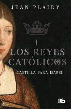 REYES CATOLICOS I, LOS -CASTILLA PARA ISABEL (B DE BOLSILLO)