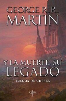 Y LA MUERTE, SU LEGADO -JUEGOS DE GUERRA-