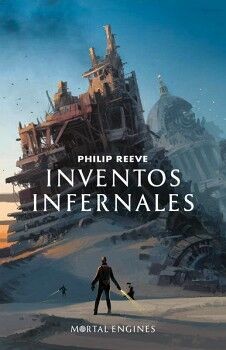 INVENTOS INFERNALES -MORTAL ENGINES III-  (JUVENIL)