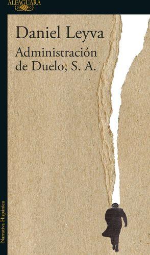 ADMINISTRACION DE DUELO, S. A.            (NARRATIVA HISPANICA)