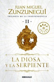 DIOSA Y LA SERPIENTE, EL -TRILOGIA DE LA INDEPENDENCIA II-