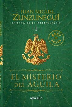 MISTERIO DEL AGUILA, EL -TRILOGIA DE LA INDEPENDENCIA I-