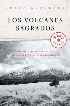 VOLCANES SAGRADOS, LOS               (BEST SELLER/DEBOLSILLO)