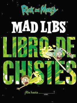 RICK AND MORTY -MAD LIBS LIBRO DE CHISTES-