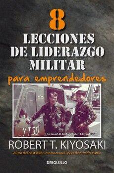 8 LECCIONES DE LIDERAZGO MILITAR -PARA EMPRENDEDORES-