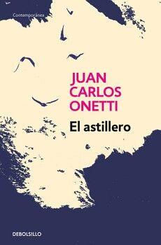 ASTILLERO, EL                        (DEBOLSILLO/CONTEMPORANEA)