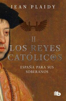 REYES CATOLICOS II, LOS -ESPAÑA PARA SUS SOBERANOS- (B DE BOLSILL