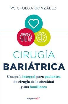 CIRUGIA BARIATRICA -UNA GUIA INTEGRAL P/PACIENTES DE CIRUGIA-