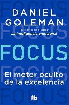 FOCUS -EL MOTOR OCULTO DE LA EXCELENCIA-  (B DE BOLSILLO)