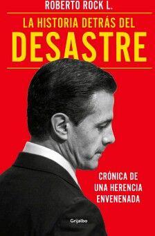 HISTORIA DETRAS DEL DESASTRE, LA -CRONICA DE UNA HERENCIA ENVENE.