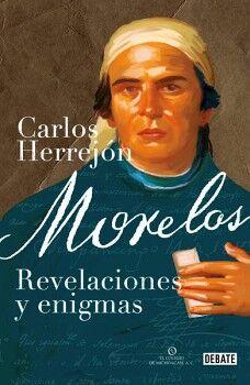 MORELOS -REVELACIONES Y ENIGMAS-