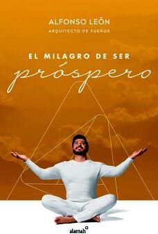 MILAGRO DE SER PROSPERO, EL