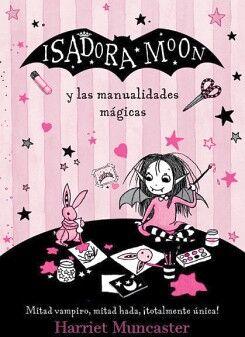 ISADORA MOON -Y LAS MANUALIDADES MAGICAS-