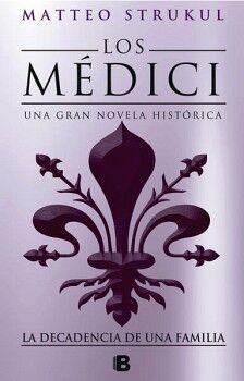 MEDICI, LOS -LA DECADENCIA DE UNA FAMILIA- (HISTORICA)