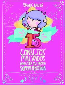 15 CONSEJOS MALVADOS PARA SER TU PROPIA SUPERHEROINA