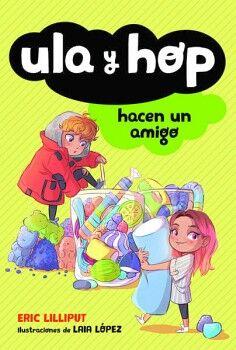 ULA Y HOP -HACEN UN AMIGO-                (INFANTIL)
