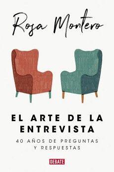 ARTE DE LA ENTREVISTA, EL -40 AÑOS DE PREGUNTAS Y RESPUESTAS-
