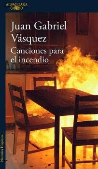CANCIONES PARA EL INCENDIO           (NARRATIVA HISPANICA)
