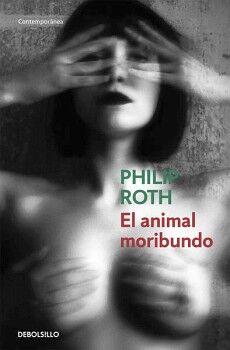 ANIMAL MORIBUNDO, EL                 (DEBOLSILLO/CONTEMPORANEA)