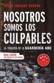 NOSOTROS SOMOS LOS CULPABLES -LA TRAGEDIA DE LA GUARDERIA ABC-