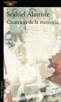 CICATRICES DE LA MEMORIA                  (NARRATIVA HISPANICA)