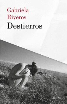 DESTIERROS                                (NARRATIVA)