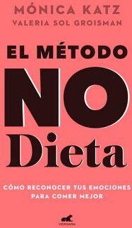 METODO NO DIETA, EL -COMO RECONOCER TUS EMOCIONES P/COMER MEJOR-