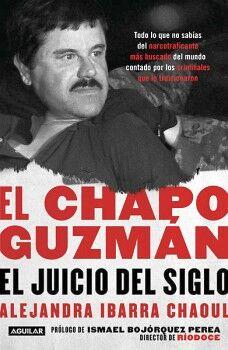 CHAPO GUZMAN, EL -EL JUICIO DEL SIGLO-