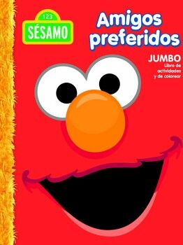 AMIGOS PREFERIDOS -SESAMO 123- (JUMBO LIBRO DE ACT.Y DE COLOREAR)