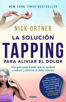 SOLUCION TAPPING PARA ALIVIAR EL DOLOR, LA -UNA GUIA PASO A PASO-