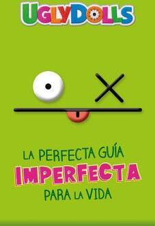 UGLYDOLLS -LA PERFECTA GUIA IMPERFECTA P/LA VIDA-
