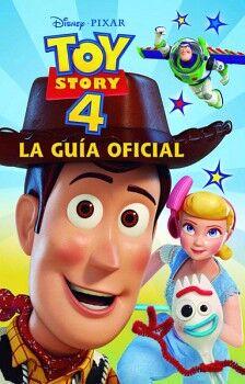TOY STORY 4 -LA GUIA OFICIAL-